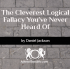 Cleverest Logical Fallacy
